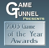 Game Tunnel 2003 Game of the Year Awards